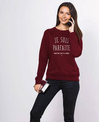 Sweatshirt femme Je suis parfaite