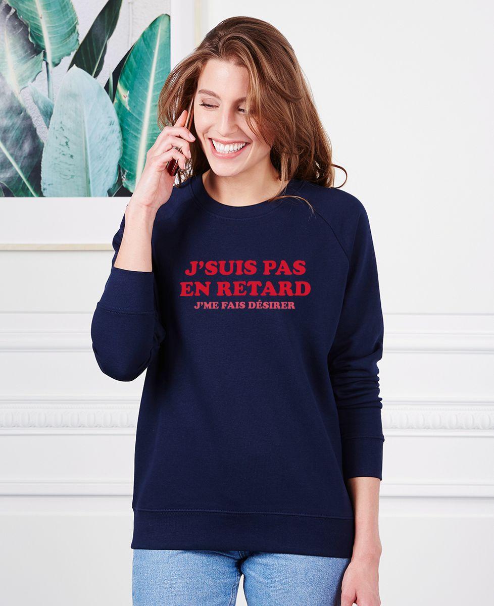 Sweatshirt femme J'suis pas en retard