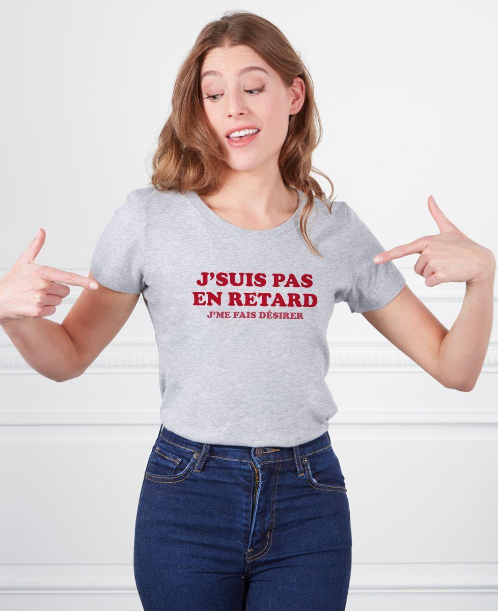 T-Shirt femme J'suis pas en retard