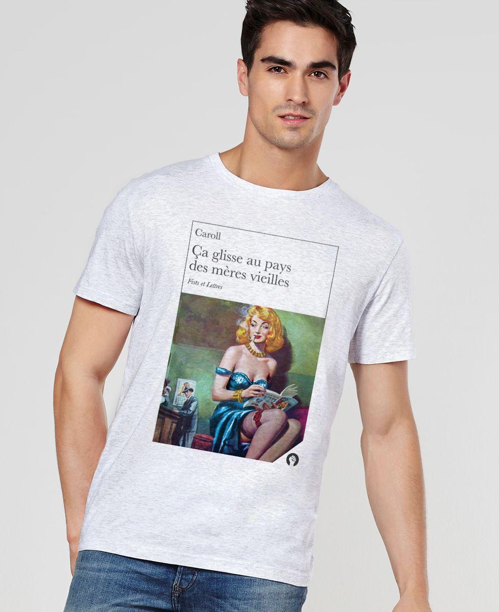 T-Shirt homme Ça glisse au pays des mères vieilles