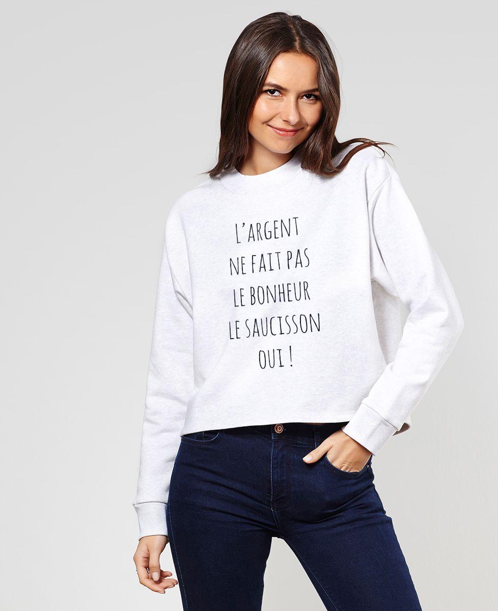 Sweatshirt femme L'argent ne fait pas le bonheur