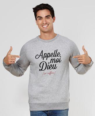 Sweatshirt homme Appelle moi Dieu