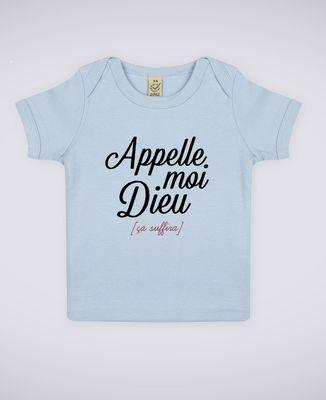 T-Shirt bébé Appelle moi Dieu