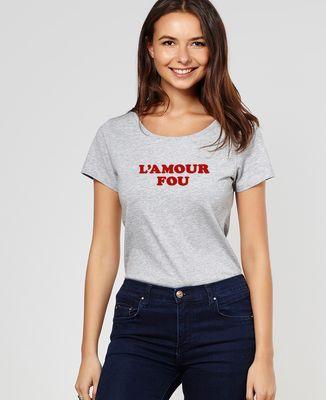 T-Shirt femme L'amour fou