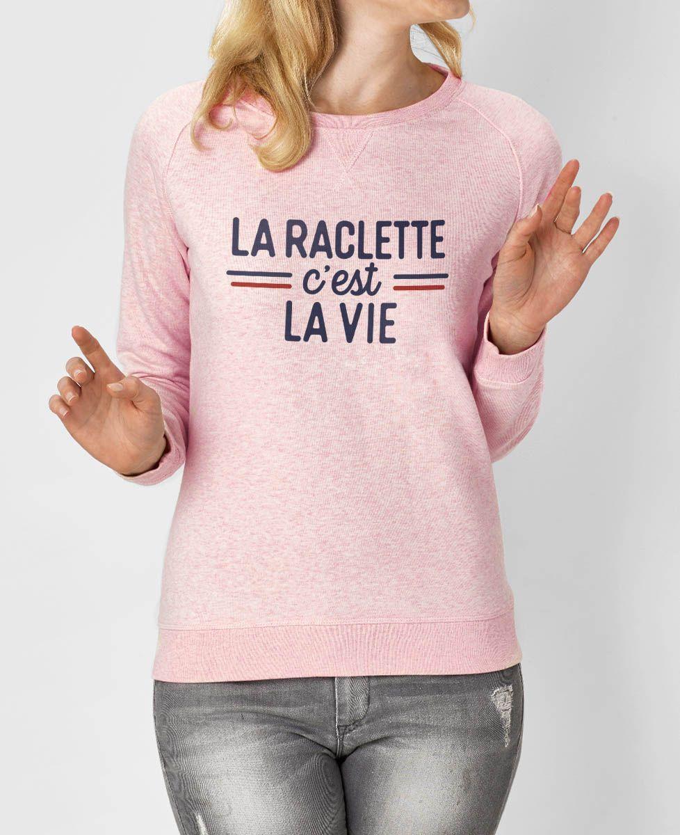 Sweatshirt femme La raclette c'est la vie