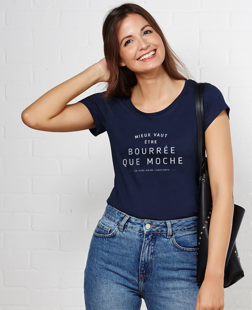 T-Shirt femme Mieux vaut être bourrée que moche