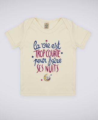 T-Shirt bébé La vie est trop courte