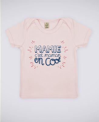 T-Shirt bébé Mamie c'est Maman en cool
