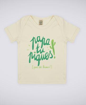 T-Shirt bébé Papa tu piques