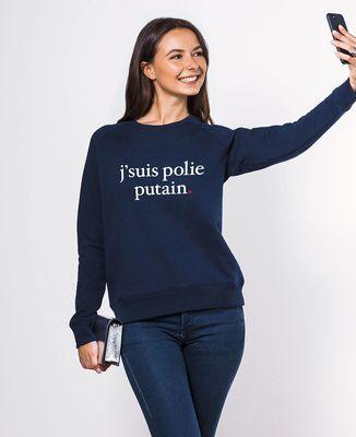 Sweatshirt femme J'suis polie putain