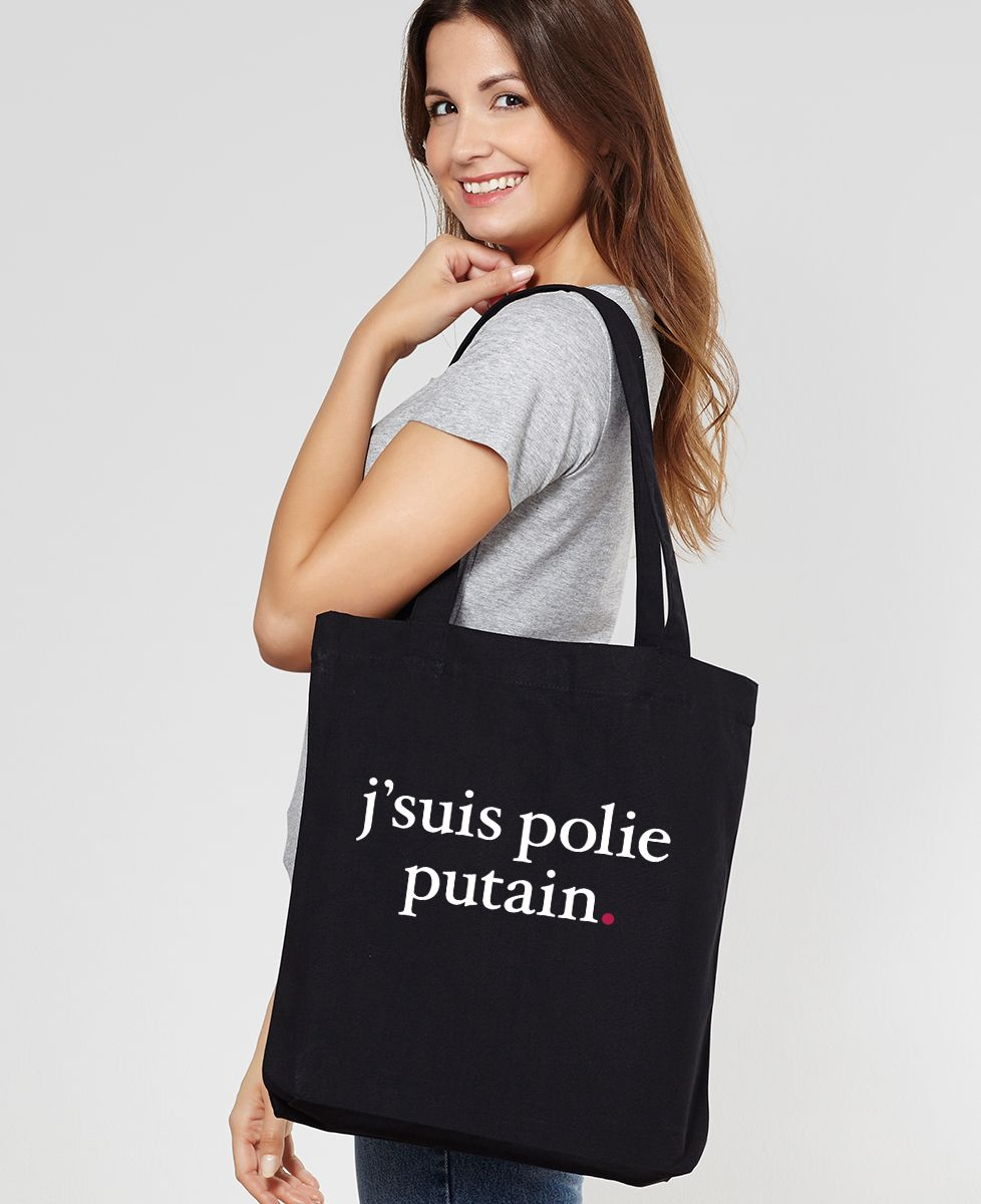 Tote bag J'suis polie putain
