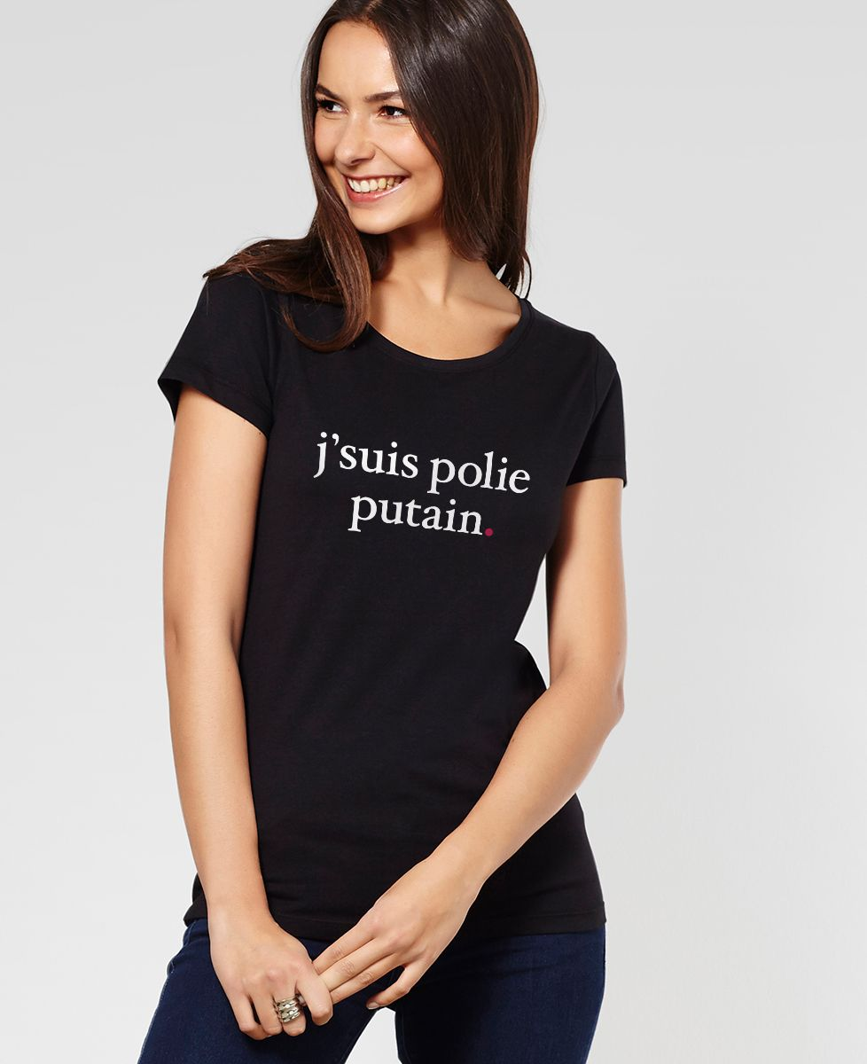 T-Shirt femme J'suis polie putain