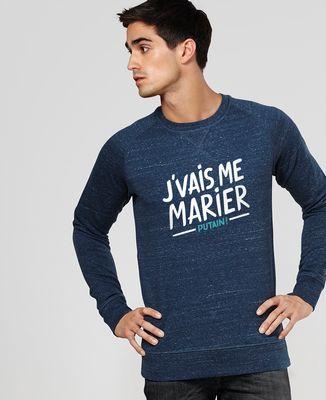 Sweatshirt homme J'vais me marier putain !