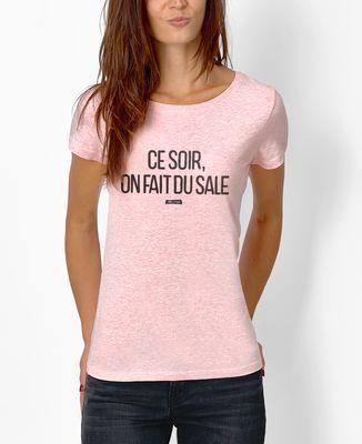 T-Shirt femme Ce soir on fait du sale