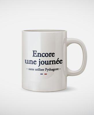 Mug Encore une journée sans utiliser Pythagore