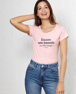 T-Shirt femme Encore une journée sans utiliser Pythagore