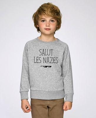 Sweatshirt enfant Salut les nazes