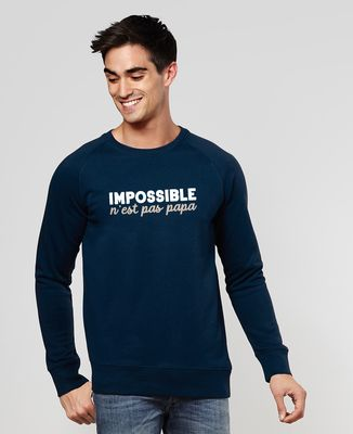 Sweatshirt homme Impossible n'est pas Papa