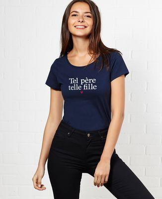 T-Shirt femme Tel père telle fille