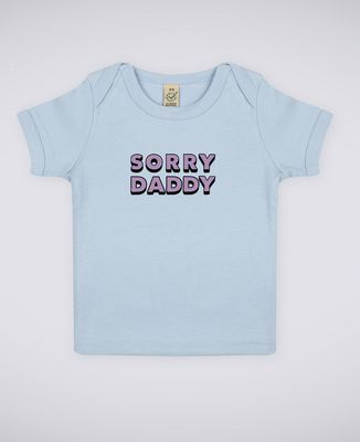 T-Shirt bébé Sorry Dady