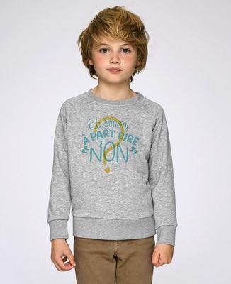 Sweatshirt enfant Et sinon à part dire non