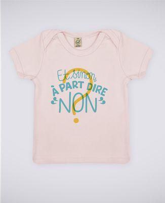 T-Shirt bébé Et sinon à part dire non