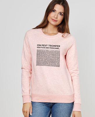 Sweatshirt femme On peut tromper une personne mille fois