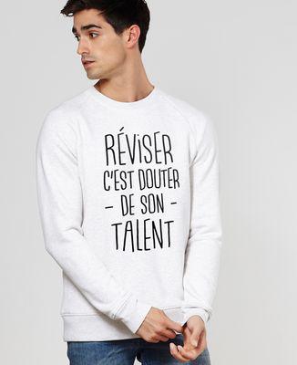 Sweatshirt homme Réviser c'est douter de son talent