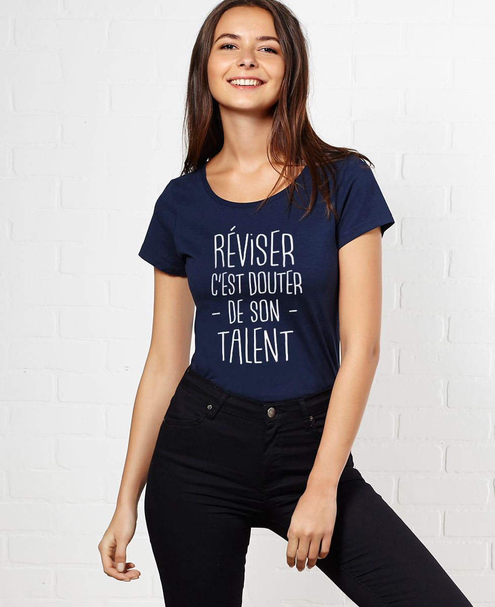 T-Shirt femme Réviser c'est douter de son talent