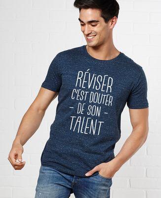 T-Shirt homme Réviser c'est douter de son talent