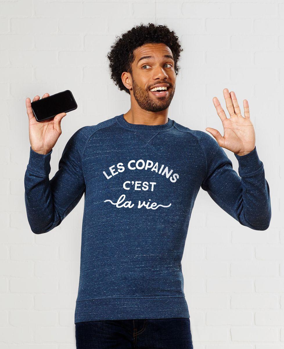 Sweatshirt homme Les copains c'est la vie