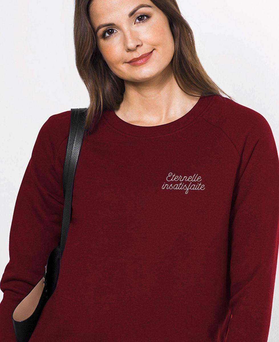 Sweatshirt femme Eternelle insatisfaite (brodé)