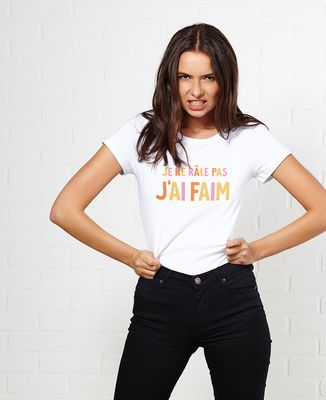 T-Shirt femme Je ne râle pas, j'ai faim