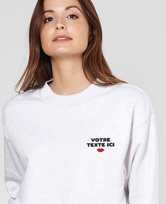 Sweatshirt femme Message brodé personnalisé bouche