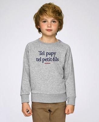 Sweatshirt enfant Tel papy tel petit-fils