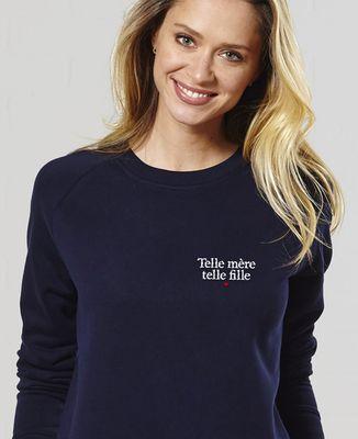 Sweatshirt femme Telle mère telle fille (brodé)