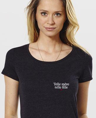 T-Shirt femme Telle mère telle fille (brodé)