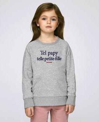 Sweatshirt enfant Tel papy telle petite-fille