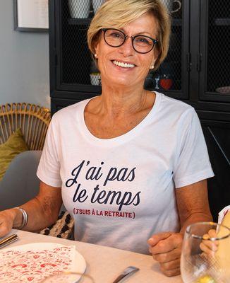 T-Shirt femme J'ai pas le temps, j'suis à la retraite