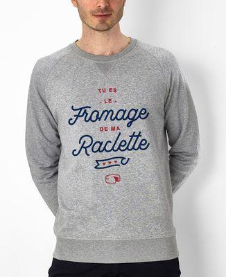 Sweatshirt homme Tu es le fromage de ma raclette