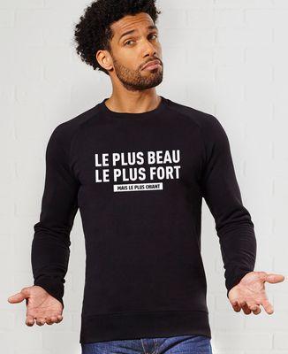 Sweatshirt homme Le plus beau, le plus fort, mais le plus chiant