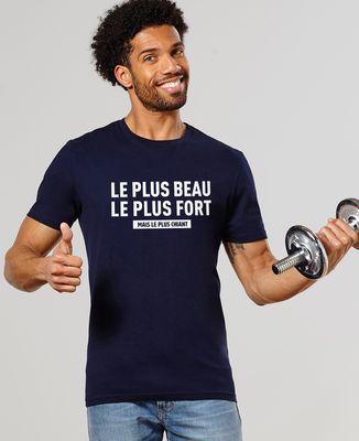 T-Shirt homme Le plus beau, le plus fort, mais le plus chiant