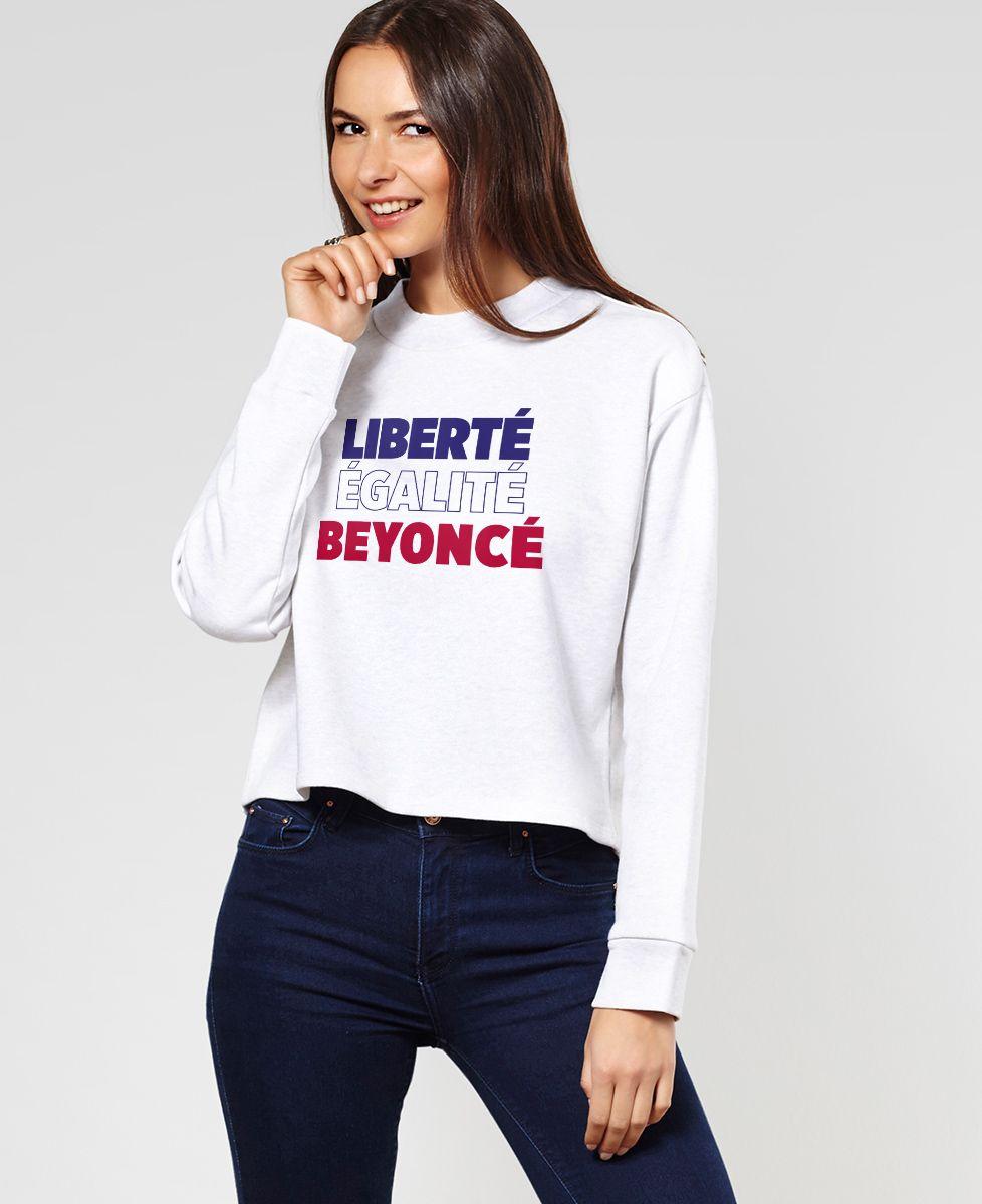Sweatshirt femme Liberté Égalité Beyoncé