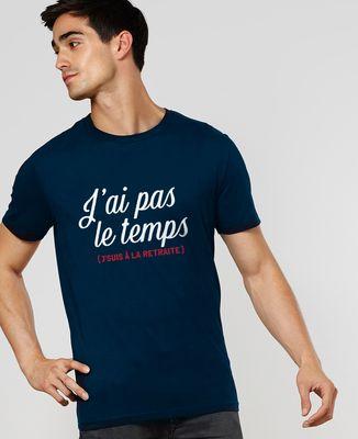 T-Shirt homme J'ai pas le temps, j'suis à la retraite