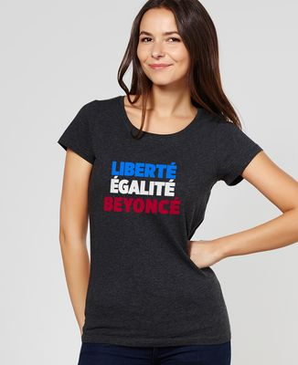 T-Shirt femme Liberté Égalité Beyoncé