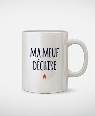 Mug Ma Meuf Déchire