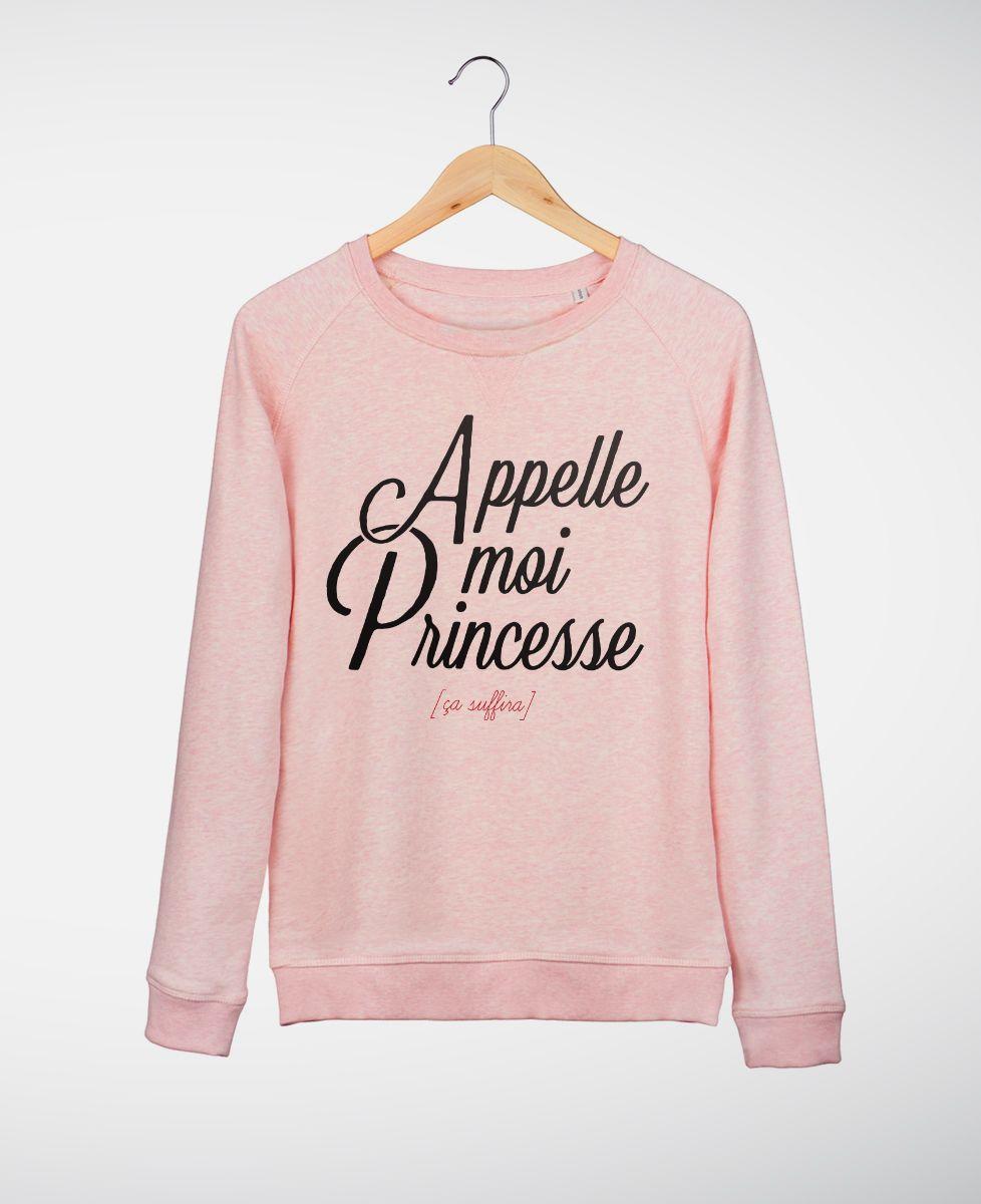 Sweatshirt femme Appelle moi Princesse
