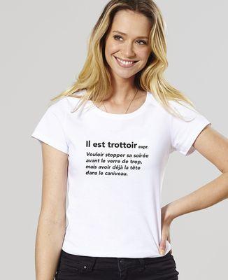 T-Shirt femme Il est trottoir