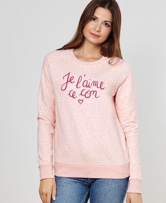 Sweatshirt femme Je l'aime ce con