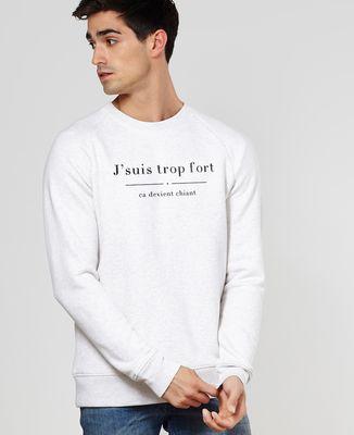 Sweatshirt homme Trop fort